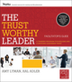 The Trustworthy Leader: A Training Program for Building and Conveying Leadership Trust Deluxe Facilitator s Guide Set (0470905778) cover image