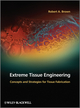 Extreme Tissue Engineering: Concepts and Strategies for Tissue Fabrication (0470974478) cover image