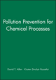 Pollution Prevention for Chemical Processes (0471115878) cover image