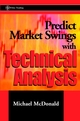 Predict Market Swings With Technical Analysis  (0471271578) cover image