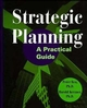 Strategic Planning: A Practical Guide (0471291978) cover image