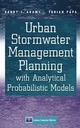 Urban Stormwater Management Planning with Analytical Probabilistic Models (0471332178) cover image
