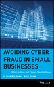 Avoiding Cyber Fraud in Small Businesses: What Auditors and Owners Need to Know (0471372978) cover image
