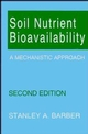 Soil Nutrient Bioavailability: A Mechanistic Approach, 2nd Edition (0471587478) cover image