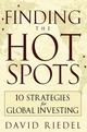 Finding the Hot Spots: 10 Strategies for Global Investing (0471773778) cover image