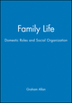 Family Life: Domestic Roles and Social Organization (0631142878) cover image