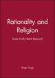 Rationality and Religion: Does Faith Need Reason? (0631197478) cover image