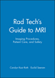 Rad Tech's Guide to MRI: Imaging Procedures, Patient Care, and Safety (0632045078) cover image