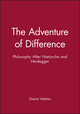 The Adventure of Difference: Philosophy After Nietzsche and Heidegger (0745604978) cover image