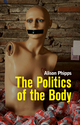 The Politics of the Body: Gender in a Neoliberal and Neoconservative Age (0745648878) cover image