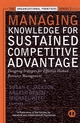 Managing Knowledge for Sustained Competitive Advantage: Designing Strategies for Effective Human Resource Management (0787957178) cover image