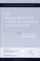 The Transformative Power of Women's Philanthropy: New Directions for Philanthropic Fundraising, Number 50 (0787986178) cover image