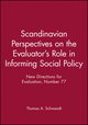 Scandinavian Perspectives on the Evaluator's Role in Informing Social Policy: New Directions for Evaluation, Number 77 (0787998478) cover image