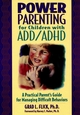 Power Parenting for Children with ADD/ADHD: A Practical Parent's Guide for Managing Difficult Behaviors (0876288778) cover image