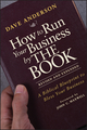 How to Run Your Business by THE BOOK: A Biblical Blueprint to Bless Your Business, Revised and Expanded (1118022378) cover image