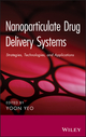 Nanoparticulate Drug Delivery Systems: Strategies, Technologies, and Applications (1118148878) cover image