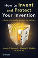 How to Invent and Protect Your Invention: A Guide to Patents for Scientists and Engineers (1118369378) cover image