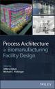 Process Architecture in Biomanufacturing Facility Design (1118833678) cover image