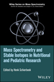 Mass Spectrometry and Stable Isotopes in Nutritional and Pediatric Research (1118858778) cover image