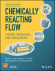 Chemically Reacting Flow: Theory, Modeling, and Simulation, 2nd Edition (1119184878) cover image