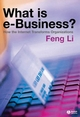 What is e-business? : How the Internet Transforms Organizations (1405125578) cover image