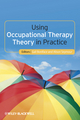 Using Occupational Therapy Theory in Practice (1444333178) cover image