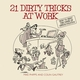 21 Dirty Tricks at Work: How to Beat the Game of Office Politics (1841126578) cover image