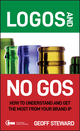 Logos and No Gos: How to Understand and Get the Most from Your Brand IP (0470060379) cover image