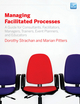 Managing Facilitated Processes: A Guide for Facilitators, Managers, Consultants, Event Planners, Trainers and Educators (0470182679) cover image