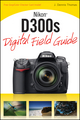 Nikon® D300s Digital Field Guide (0470521279) cover image