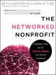 The Networked Nonprofit: Connecting with Social Media to Drive Change (0470547979) cover image
