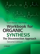 Workbook for Organic Synthesis: The Disconnection Approach, 2nd Edition (0470712279) cover image