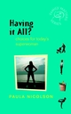 Having It All?: Choices for Today's Superwoman (0470846879) cover image