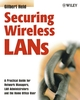 Securing Wireless LANs: A Practical Guide for Network Managers, LAN Administrators and the Home Office User (0470851279) cover image