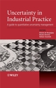 Uncertainty in Industrial Practice: A Guide to Quantitative Uncertainty Management (0470994479) cover image