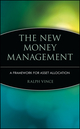 The New Money Management: A Framework for Asset Allocation (0471043079) cover image