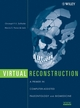 Virtual Reconstruction: A Primer in Computer-Assisted Paleontology and Biomedicine (0471205079) cover image