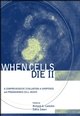 When Cells Die II: A Comprehensive Evaluation of Apoptosis and Programmed Cell Death (0471219479) cover image