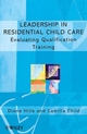 Leadership in Residential Child Care: Evaluating Qualification Training (0471984779) cover image