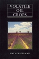 Volatile Oil Crops: Their Biology, Biochemistry and Production (0582078679) cover image