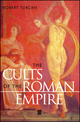 The Cults of the Roman Empire (0631200479) cover image