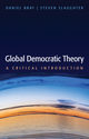 Global Democratic Theory: A Critical Introduction (0745680879) cover image
