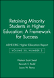 Retaining Minority Students in Higher Education: A Framework for Success: ASHE-ERIC Higher Education Report, Volume 30, Number 2 (0787972479) cover image