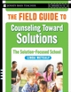 The Field Guide to Counseling Toward Solutions: The Solution Focused School (0787998079) cover image