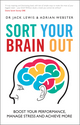 Sort Your Brain Out: Boost Your Performance, Manage Stress and Achieve More (0857085379) cover image