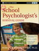 The School Psychologist's Survival Guide (1118027779) cover image