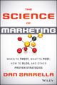 The Science of Marketing: When to Tweet, What to Post, How to Blog, and Other Proven Strategies (1118138279) cover image
