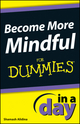 Become More Mindful In A Day For Dummies (1118380479) cover image