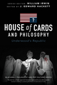 House of Cards and Philosophy: Underwood's Republic (1119092779) cover image