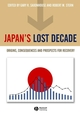 Japan's Lost Decade: Origins, Consequences and Prospects for Recovery (1405119179) cover image